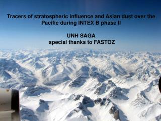 Tracers of stratospheric influence and Asian dust over the Pacific during INTEX B phase II