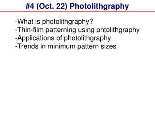 #4 (Oct. 22) Photolithgraphy