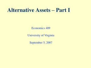 Alternative Assets � Part I