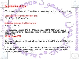 Specification of CTs: CTs are defined in terms of rated burden, accuracy class and accuracy limit.