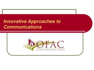 Innovative Approaches to  Communications