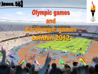 Olympic games and Paralympic games London 2012