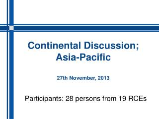 Continental Discussion; Asia-Pacific 27th November, 2013