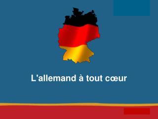 L'allemand  à  tout c œ ur