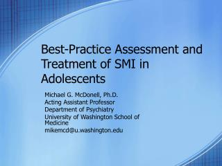 Best-Practice Assessment and Treatment of SMI in Adolescents