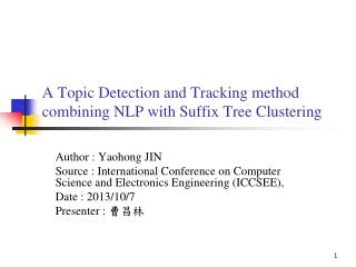 A Topic Detection and Tracking method combining NLP with Suffix Tree Clustering