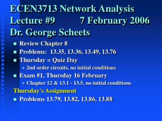 ECEN3713 Network Analysis Lecture 9          7 February 2006 Dr. George Scheets