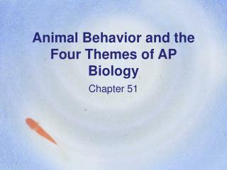 Animal Behavior and the Four Themes of AP Biology