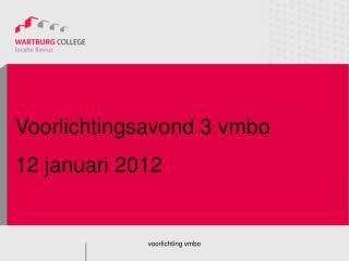 Voorlichtingsavond 3 vmbo  12 januari 2012