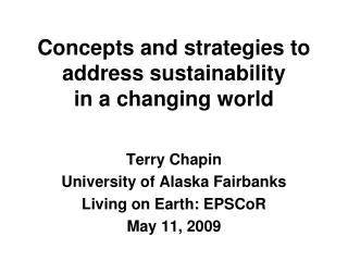 Concepts and strategies to address sustainability  in a changing world