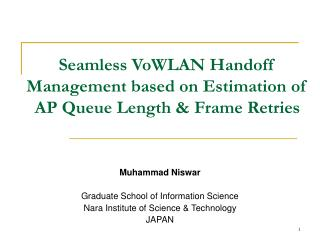 Seamless VoWLAN Handoff Management based on Estimation of AP Queue Length & Frame Retries