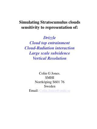 Simulating Stratocumulus clouds sensitivity to representation of: Drizzle Cloud top entrainment