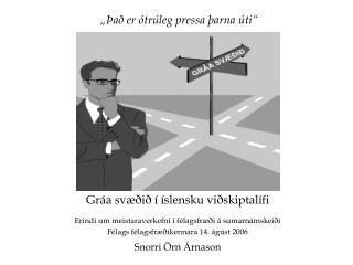 """""""Það er ótrúleg pressa þarna úti"""""""