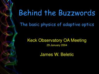 Behind the Buzzwords The basic physics of adaptive optics