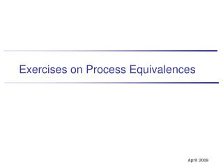 Exercises on Process Equivalences