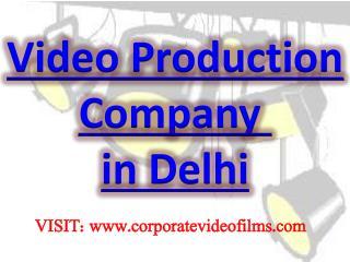 Video Production Company in Delhi@9899700535