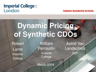 Dynamic Pricing  of Synthetic CDOs            March 2008