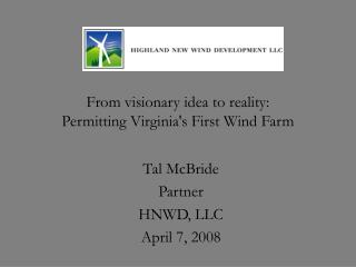 From visionary idea to reality:  Permitting Virginias First Wind Farm