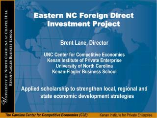 Brent Lane, Director UNC Center for Competitive Economies Kenan Institute of Private Enterprise