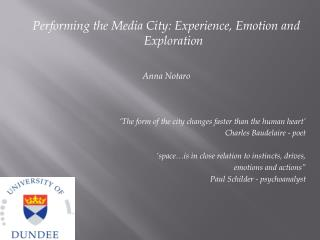 Performing the Media City: Experience, Emotion and Exploration Anna Notaro