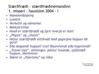 Stærðfræði – stærðfræðinemandinn 1. misseri – haustönn 2004 - I