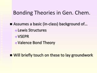 Bonding Theories in Gen. Chem.