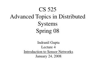 CS 525  Advanced Topics in Distributed Systems Spring 08