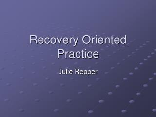 Recovery Oriented Practice