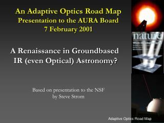 An Adaptive Optics Road Map Presentation to the AURA Board 7 February 2001