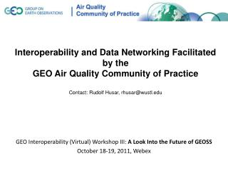 GEO Interoperability (Virtual) Workshop III:  A  Look  Into the Future  of  GEOSS
