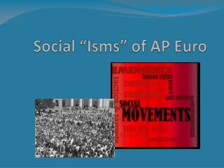 "Social ""Isms"" of AP Euro"