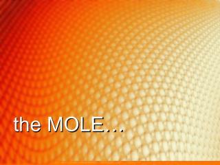 the MOLE�