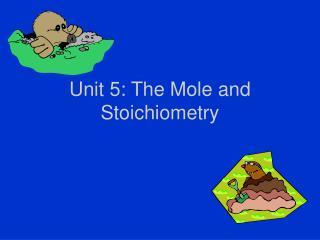 Unit 5: The Mole and Stoichiometry