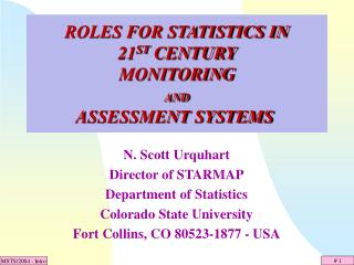 ROLES FOR STATISTICS IN  21ST CENTURY  MONITORING  AND  ASSESSMENT SYSTEMS