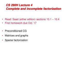 CS 290H Lecture 4 Complete and incomplete factorization