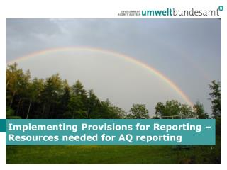 Implementing Provisions for Reporting – Resources needed for AQ reporting