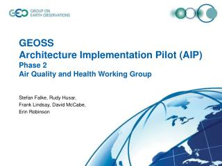 GEOSS  Architecture Implementation Pilot (AIP) Phase 2 Air Quality and Health Working Group