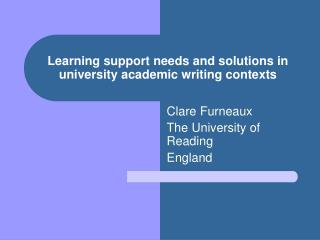 Learning support needs and solutions in university academic writing contexts