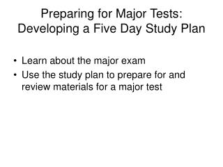 Preparing for Major Tests: Developing a Five Day Study Plan