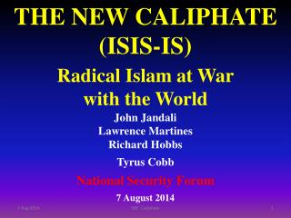 THE NEW CALIPHATE  (ISIS-IS)  Radical Islam at War with the World