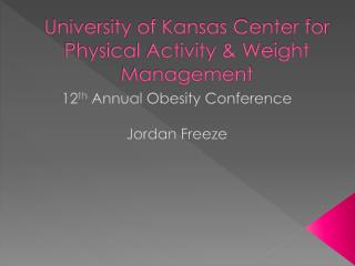 University of Kansas Center for Physical Activity & Weight Management