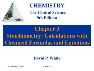 Chapter 3 Stoichiometry: Calculations with Chemical Formulas and Equations