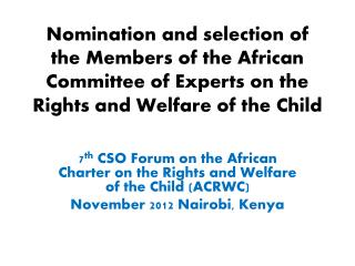 7 th  CSO Forum on the African Charter on the Rights and Welfare of the Child (ACRWC)
