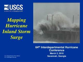 64 th  Interdepartmental Hurricane Conference March 2, 2010 Savannah, Georgia