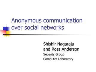 Anonymous communication over social networks