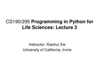 CS190/295  Programming in Python for Life Sciences: Lecture 3