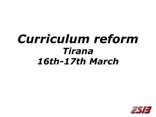 Curriculum reform Tirana 16th-17th March