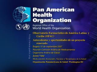 Observatorio Farmacéutico de América Latina  y Caribe (OFAC)