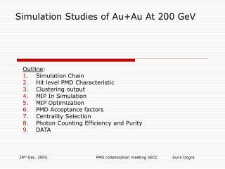 Simulation Studies of Au+Au At 200 GeV