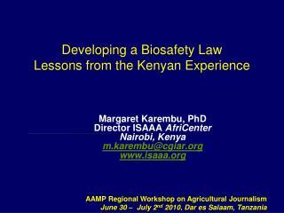 Margaret Karembu, PhD Director ISAAA  AfriCenter Nairobi, Kenya m.karembu@cgiar isaaa